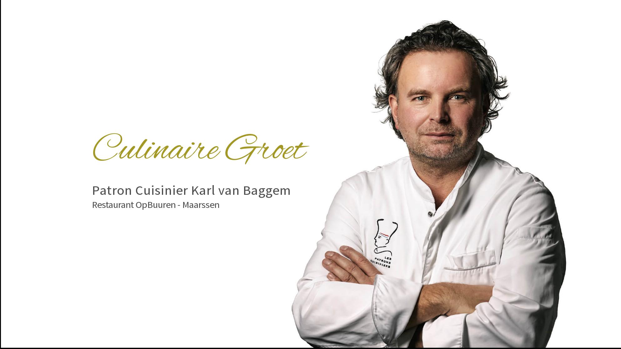 Culinaire Groet Patron Cuisinier Karl Van Baggem